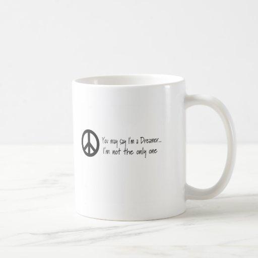 Usted puede decir que soy un soñador taza de café