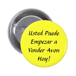 Usted Puede Empezar a Vender Avon Hoy! Pinback Button