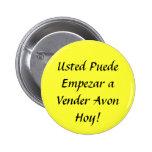 ¡Usted Puede Empezar un Hoy de Avon del vendedor! Pin Redondo De 2 Pulgadas