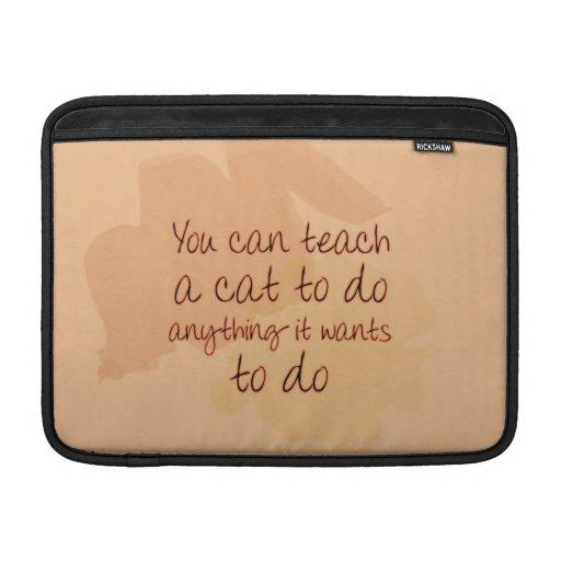 Usted puede enseñar a un gato a hacer cualquier co funda  MacBook