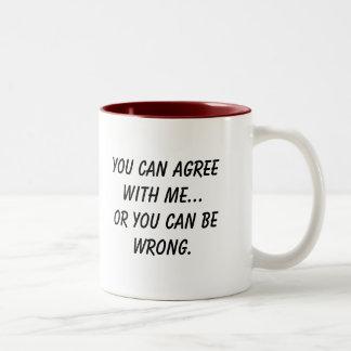 Usted puede estar de acuerdo conmigo… o usted taza de dos tonos