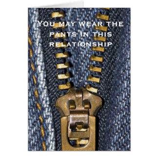 Usted puede llevar los pantalones en esta tarjeta de felicitación