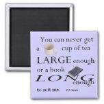 Usted puede nunca conseguir una taza de té bastant imanes para frigoríficos