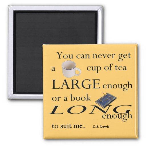 Usted puede nunca conseguir una taza de té bastant imán para frigorífico