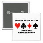 Usted puede nunca retirarse de The Game del puente Pins