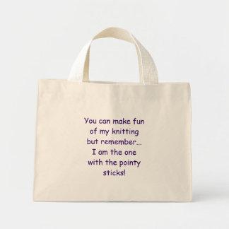 Usted puede reírse de mi hacer punto sino recordar bolsa tela pequeña