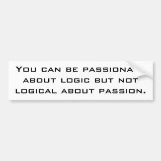 Usted puede ser apasionado sobre lógica pero no ló pegatina para auto