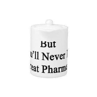Usted puede ser buen farmacéutico pero usted nunca