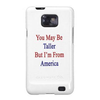 Usted puede ser más alto pero soy de América Samsung Galaxy SII Funda