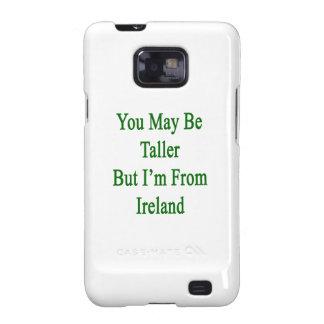 Usted puede ser más alto pero soy de Irlanda Galaxy SII Carcasas
