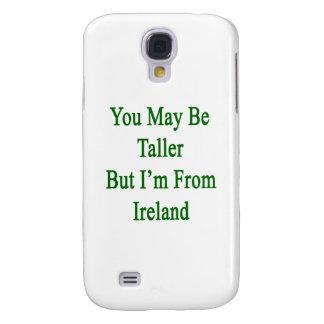 Usted puede ser más alto pero soy de Irlanda