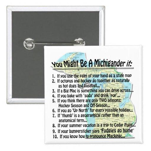 Usted puede ser que sea un Michigander si: Pin Cuadrado