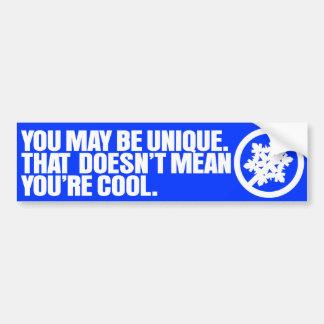 Usted puede ser único - que no significa que usted pegatina de parachoque