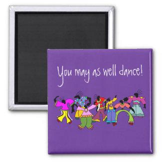 ¡Usted puede también bailar! Imán Cuadrado