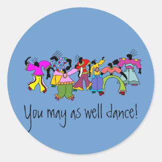 ¡Usted puede también bailar! Pegatina Redonda