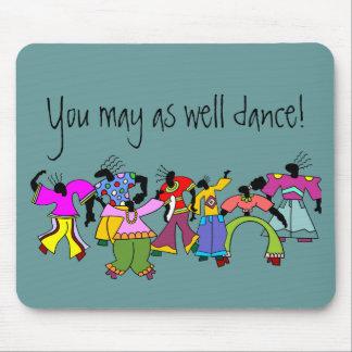 ¡Usted puede también bailar! Tapete De Raton