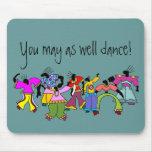 ¡Usted puede también bailar! Tapete De Ratones