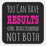 Usted puede tener resultados o excusas no ambos pegatina cuadrada