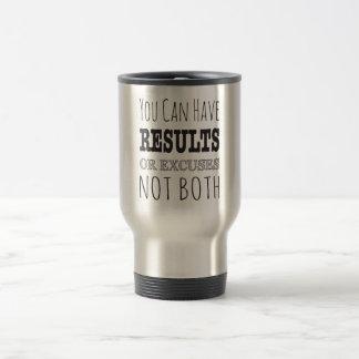 Usted puede tener resultados o excusas no ambos taza de viaje