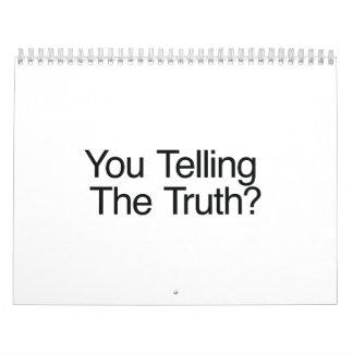 ¿Usted que dice la verdad? Calendarios