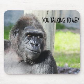¿Usted que habla conmigo? Gorila Mousepad