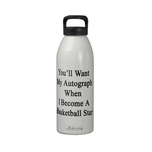 Usted querrá mi autógrafo cuando hago un Basketbal Botella De Agua
