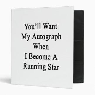 Usted querrá mi autógrafo cuando hago un funcionam