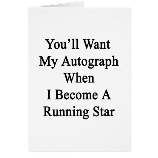 Usted querrá mi autógrafo cuando hago un funcionam tarjetas