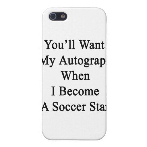Usted querrá mi autógrafo cuando hago un St del fú iPhone 5 Carcasas