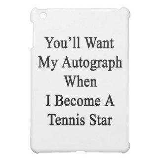 Usted querrá mi autógrafo cuando hago un St del te
