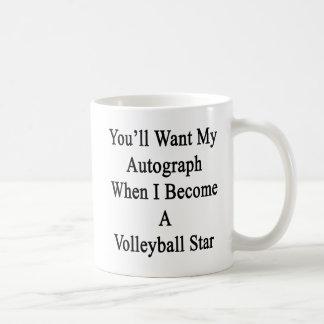 Usted querrá mi autógrafo cuando hago un Volleybal Taza Básica Blanca