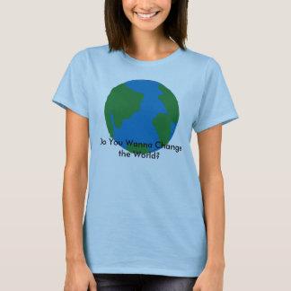 ¿Usted quiere cambiar el mundo? La camisa de la