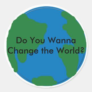 ¿Usted quiere cambiar el mundo? Pegatinas Pegatina Redonda