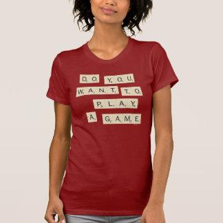 ¿Usted quiere jugar a un juego? Camiseta