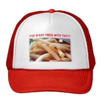 ¿Usted quiere las fritadas con eso? Gorra