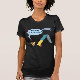 ¿Usted quiere lo que? Camisetas