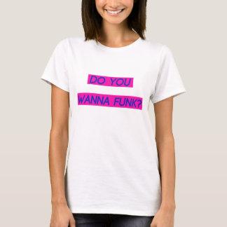 Usted quiere tener miedo de camiseta