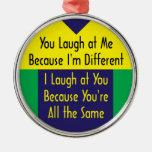 Usted ríe porque soy diferente yo río el 'cuz igua adornos de navidad