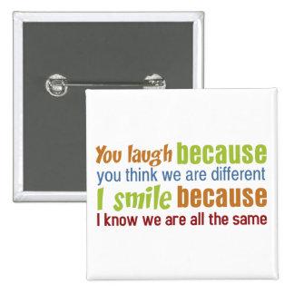 Usted ríe, yo sonríe pin cuadrada 5 cm