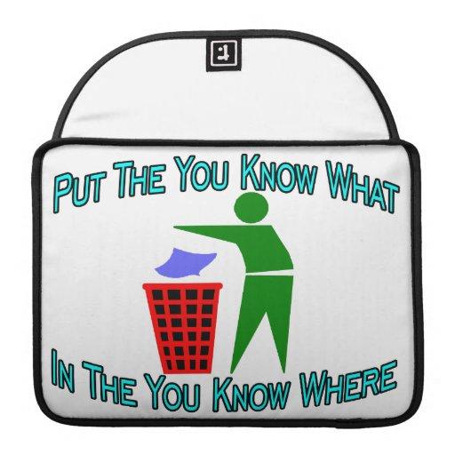 Usted sabe lo que usted sabe dónde bote de basura funda para macbook pro