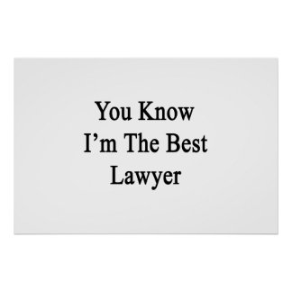 Usted sabe que soy el mejor abogado póster