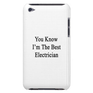 Usted sabe que soy el mejor electricista Case-Mate iPod touch protectores