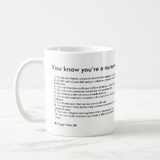 Usted sabe que usted es enfermera cuando… taza
