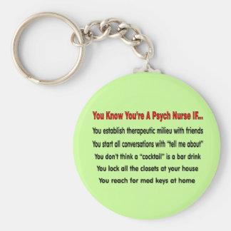 Usted sabe que usted es enfermera de Psych SI… Llavero Redondo Tipo Pin