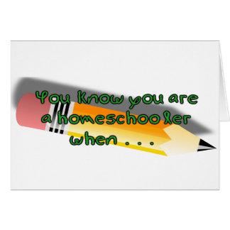 Usted sabe que usted es un homeschooler cuando tarjeta de felicitación