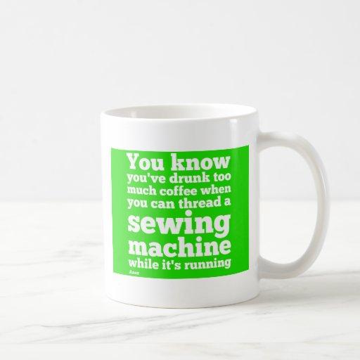 Usted sabe que usted ha bebido demasiado café… taza de café
