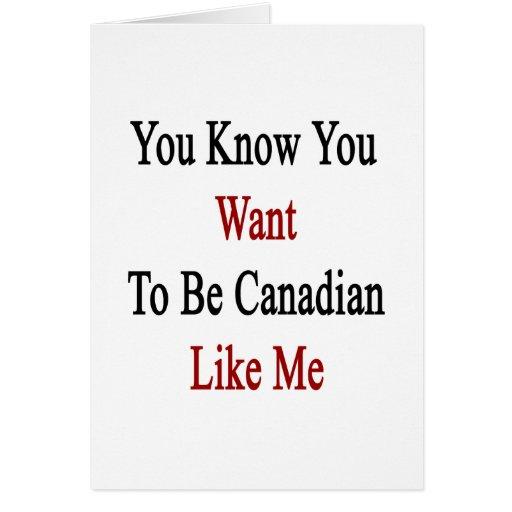 Usted sabe que usted quiere ser canadiense como mí felicitacion