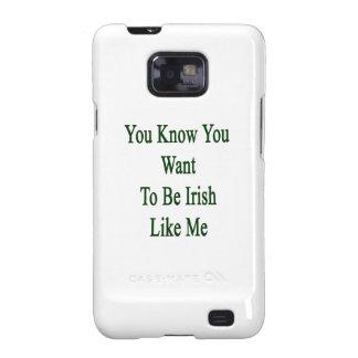Usted sabe que usted quiere ser irlandés como mí galaxy SII carcasa