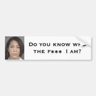 ¿Usted sabe quién es el *** de F yo? Etiqueta De Parachoque