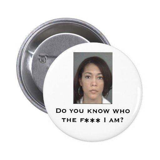 ¿Usted sabe quién es el *** de f yo? Pin Redondo De 2 Pulgadas